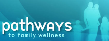 Sign Up for the Pathways to Family Wellness Newsletter